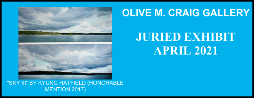 Call for Entry:  Olive M. Craig Gallery Juried Exhibit April 2021